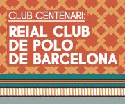 Club Centenari: Reial Club de Polo de Barcelona